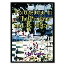 Portmeirion in 'The Prisoner' and its History by Roger Langley