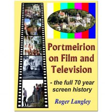 Portmeirion on Film and Television by Roger Langley