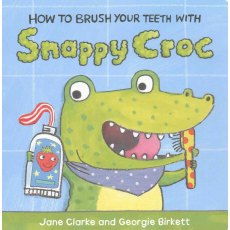 How To Brush Your Teeth With Snappy Croc Board Book