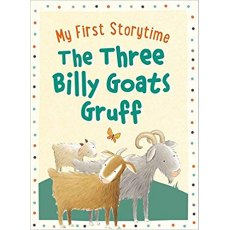 The Three Billy Goats Gruff My First Storytime