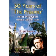 50 Years Of The Prisoner by Roger Langley