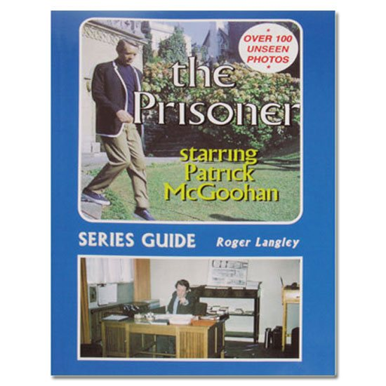 The Prisoner The Prisoner Series Guide by Roger Langley