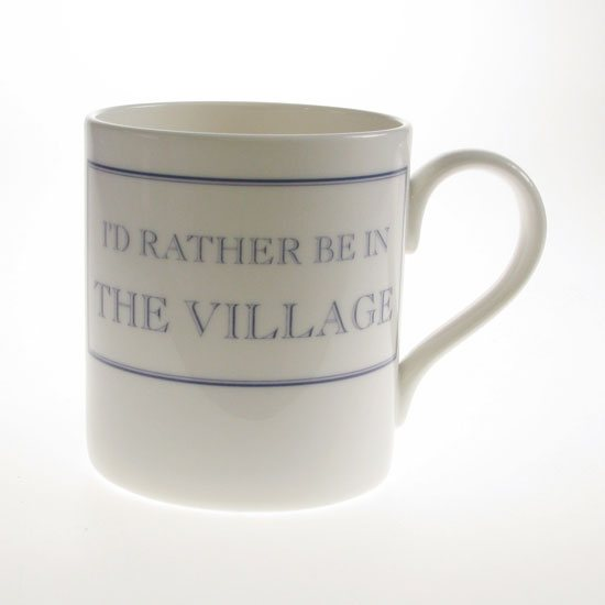 The Prisoner The Prisoner Fine Bone China Mug: I'd Rather Be in The Village
