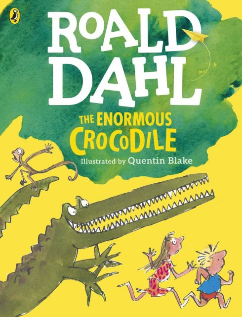 Roald Dahl Roald Dahl The Enormous Crocodile Book